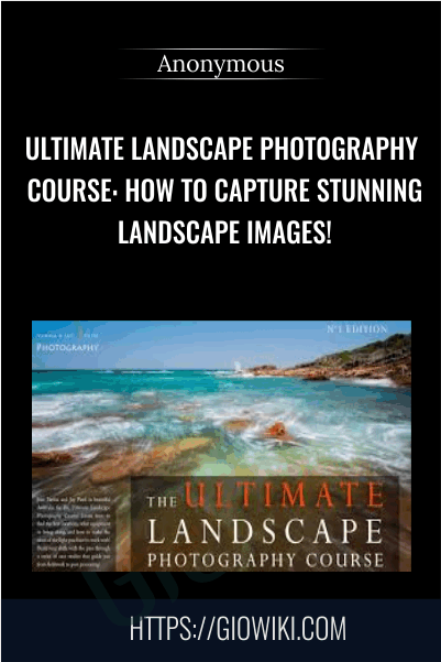 Ultimate Landscape Photography Course: How to Capture Stunning Landscape Images!