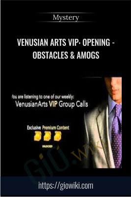 Venusian Arts VIP: Opening - Obstacles & AMOGS - Mystery