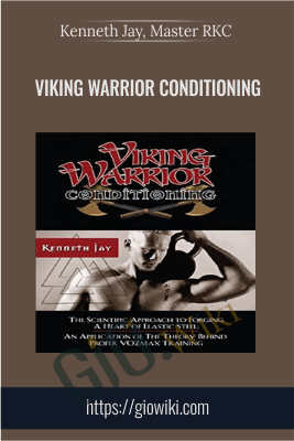 Viking Warrior Conditioning - Kenneth Jay, Master RKC