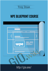 WPE Blueprint Course – Troy Dean