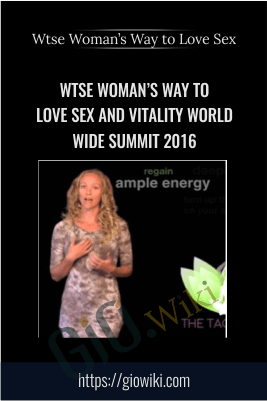 Wtse Woman's Way to Love Sex and Vitality World Wide Summit 2016