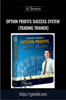 Option Profits Success System (Trading Trainer) - AJ Brown