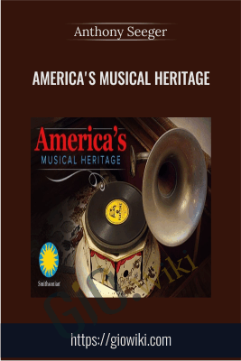 America's Musical Heritage - Anthony Seeger