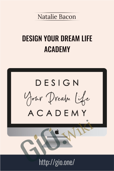 Design Your Dream Life Academy - Natalie Bacon