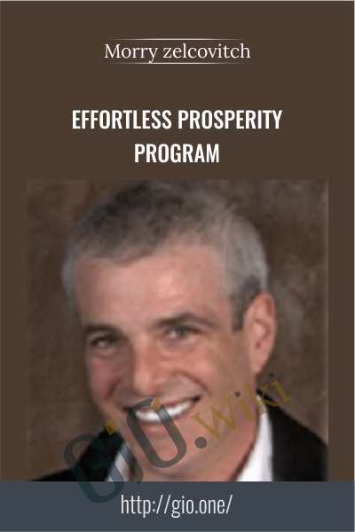 Effortless Prosperity Program - Morry zelcovitch