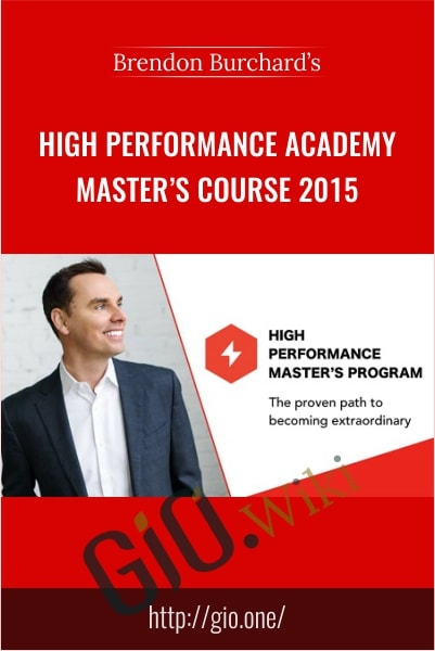 High Performance Academy Master's Course 2015 - Brendon Burchard's