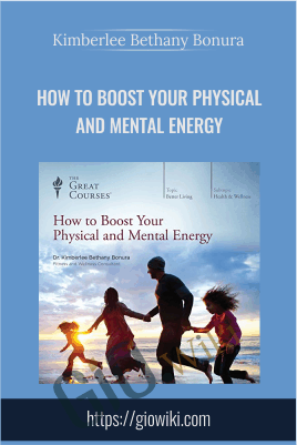 How to Boost Your Physical and Mental Energy - Kimberlee Bethany Bonura