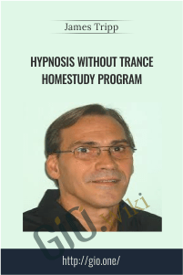 Hypnosis Without Trance HomeStudy Program – James Tripp