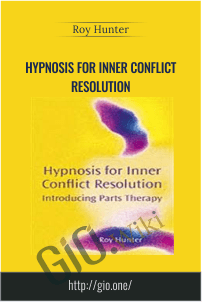 Hypnosis for Inner Conflict Resolution – Roy Hunter