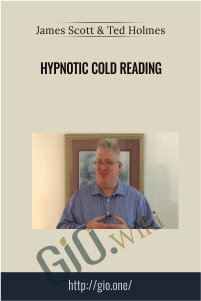 Hypnotic Cold Reading – James Scott & Ted Holmes