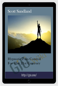 Hypnotic Pain Control for the 21st Century – Scott Sandland