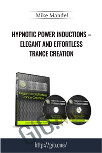 Hypnotic Power Inductions – Elegant and Effortless Trance Creation – Mike Mandel