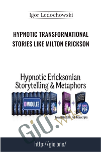 Hypnotic Transformational Stories Like Milton Erickson – NEW – Igor Ledochowski