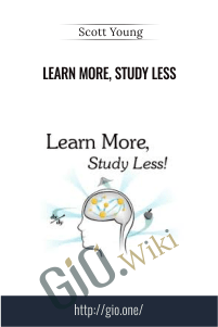 Learn More, Study Less – Scott Young