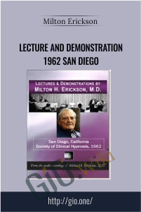 Lecture and Demonstration 1962 San Diego – Milton Erickson