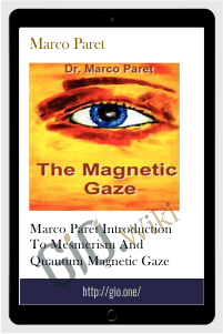 Marco Paret Introduction to Mesmerism and Quantum Magnetic Gaze