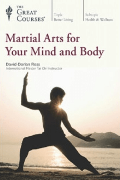 Martial Arts for Your Mind and Body - David-Dorian Ross