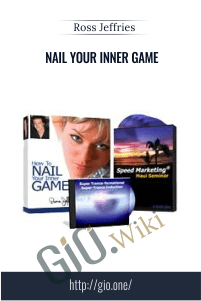 Nail Your Inner Game – Ross Jeffries