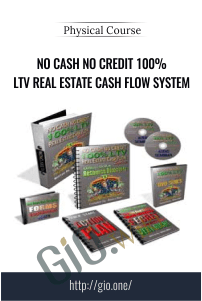 No Cash No Credit 100% LTV Real Estate Cash Flow System - Physical Course