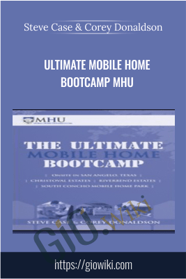 Ultimate Mobile Home Bootcamp MHU – Steve Case and Corey Donaldson