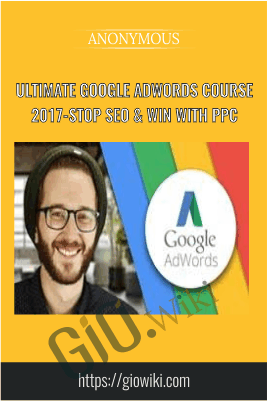 Ultimate Google AdWords Course 2017-Stop SEO & Win With PPC