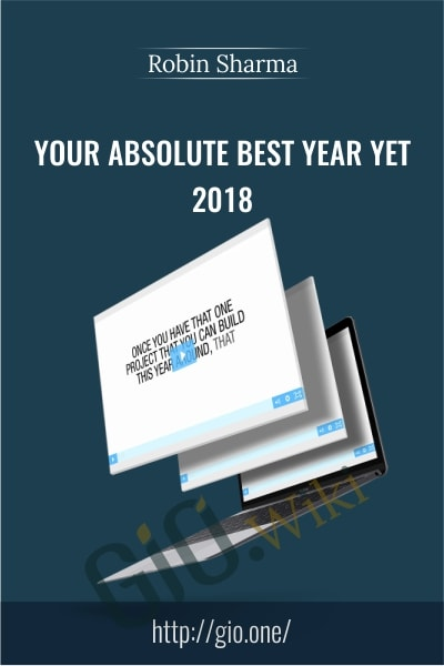 Your Absolute Best Year Yet 2018 - Robin Sharma