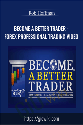 Become A Better Trader Rob Hoffman's Forex Professional Trading Video Course - Rob Hoffman