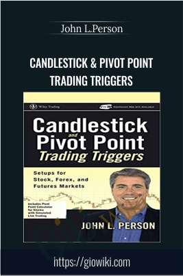 Candlestick & Pivot Point Trading Triggers - John L.Person