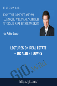 Lectures on Real Estate – Dr Albert Lowry