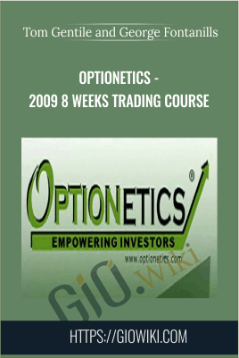 Optionetics - 2009 8 Weeks Trading Course - Tom Gentile and George Fontanills