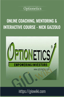 Online Coaching, Mentoring & Interactive Course - Nick Gazzolo - Optionetics