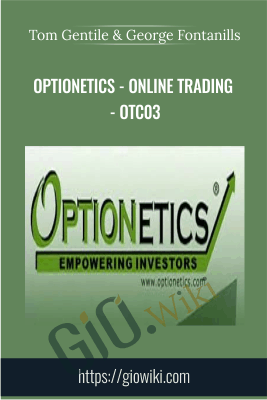 Optionetics - Online Trading - OTC03 - Tom Gentile & George Fontanills