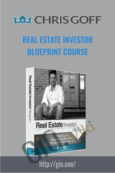 Real Estate Investor Blueprint Course - Chriss Goff