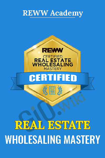 Real Estate Wholesaling Mastery - REWW Academy