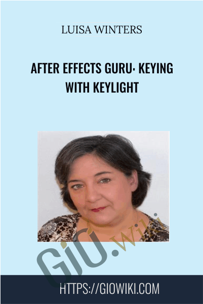 After Effects Guru: Keying with Keylight - Luisa Winters