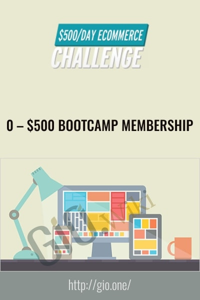 0 – $500 Bootcamp Membership
