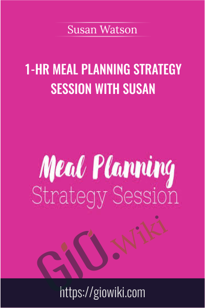 1-hr Meal Planning Strategy Session With Susan - Susan Watson