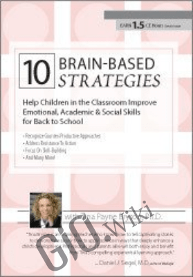 10 Brain-Based Strategies to Help Children in the Classroom: Improve Emotional, Academic & Social Skills for Back to School - Tina Payne Bryson
