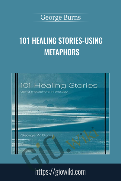 101 Healing Stories-Using Metaphors - George Burns