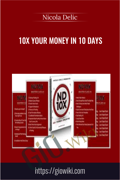 ND10X - 10X Your Money In 10 Days - Nicola Delic