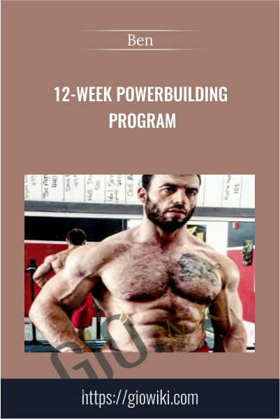 12-Week Powerbuilding Program - Ben Pollack
