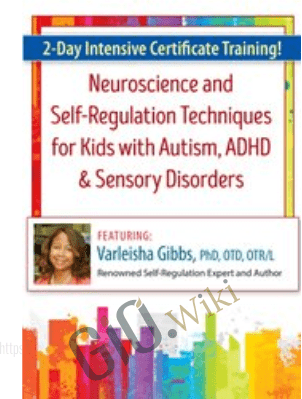 2-Day Intensive Certificate Training! Neuroscience and Self-Regulation Techniques for Kids with Autism, ADHD & Sensory Disorders - Varleisha Gibbs