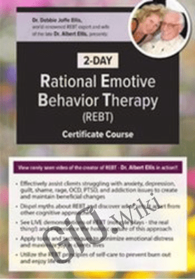 2-Day Rational Emotive Behavior Therapy (REBT) Certificate Course - Debbie Joffe Ellis