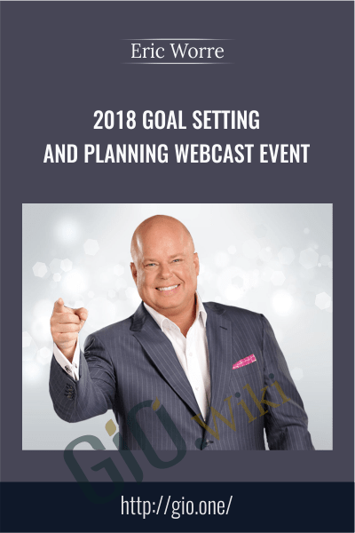 2018 Goal Setting and Planning Webcast Event - Eric Worre
