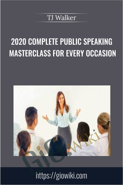 2020 Complete Public Speaking Masterclass For Every Occasion - TJ Walker
