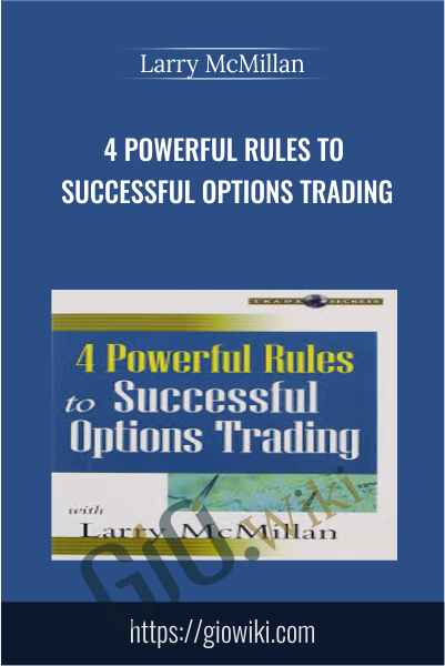 4 Powerful Rules To Successful Options Trading - Larry McMillan