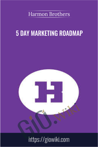 5 Day Marketing Roadmap - Harmon Brothers