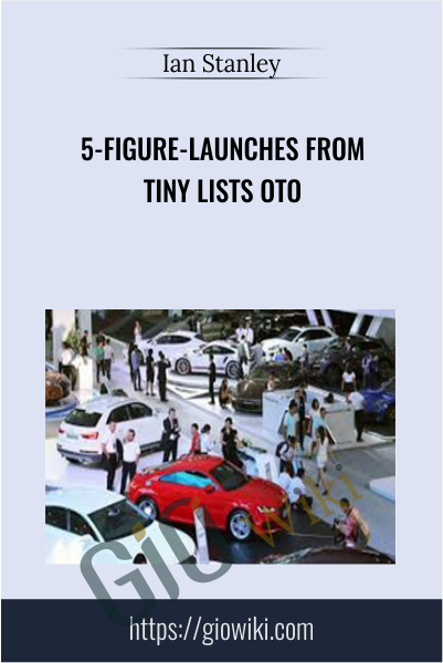 5-Figure-Launches From Tiny Lists OTO - Ian Stanley