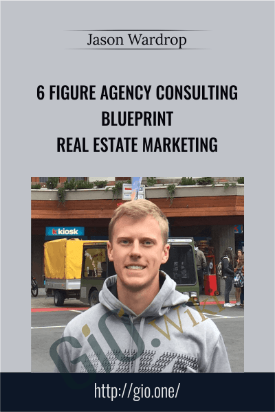 6 Figure Agency Consulting Blueprint Real Estate Marketing - Jason Wardrop