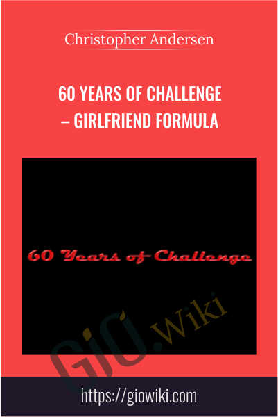 60 Years of Challenge – Girlfriend Formula - Christopher Andersen